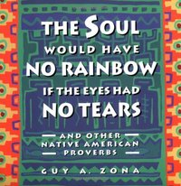 Soul Would Have No Rainbow